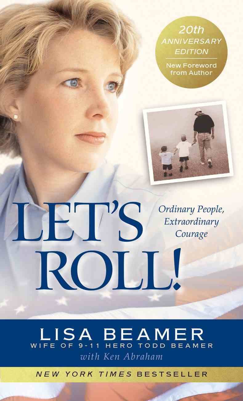 Let's Roll!: Ordinary People, Extraordinary Courage Paperback