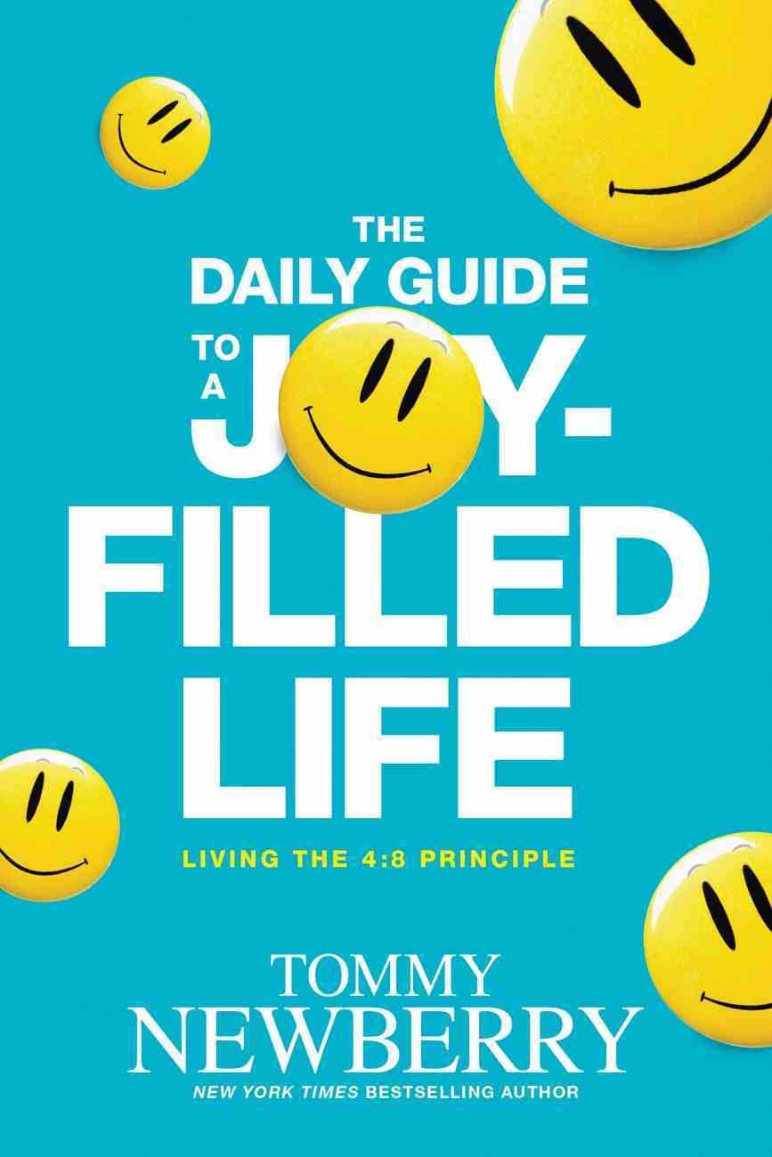 The Daily Guide to a Joy-Filled Life: Living the 4:8 Principle Paperback