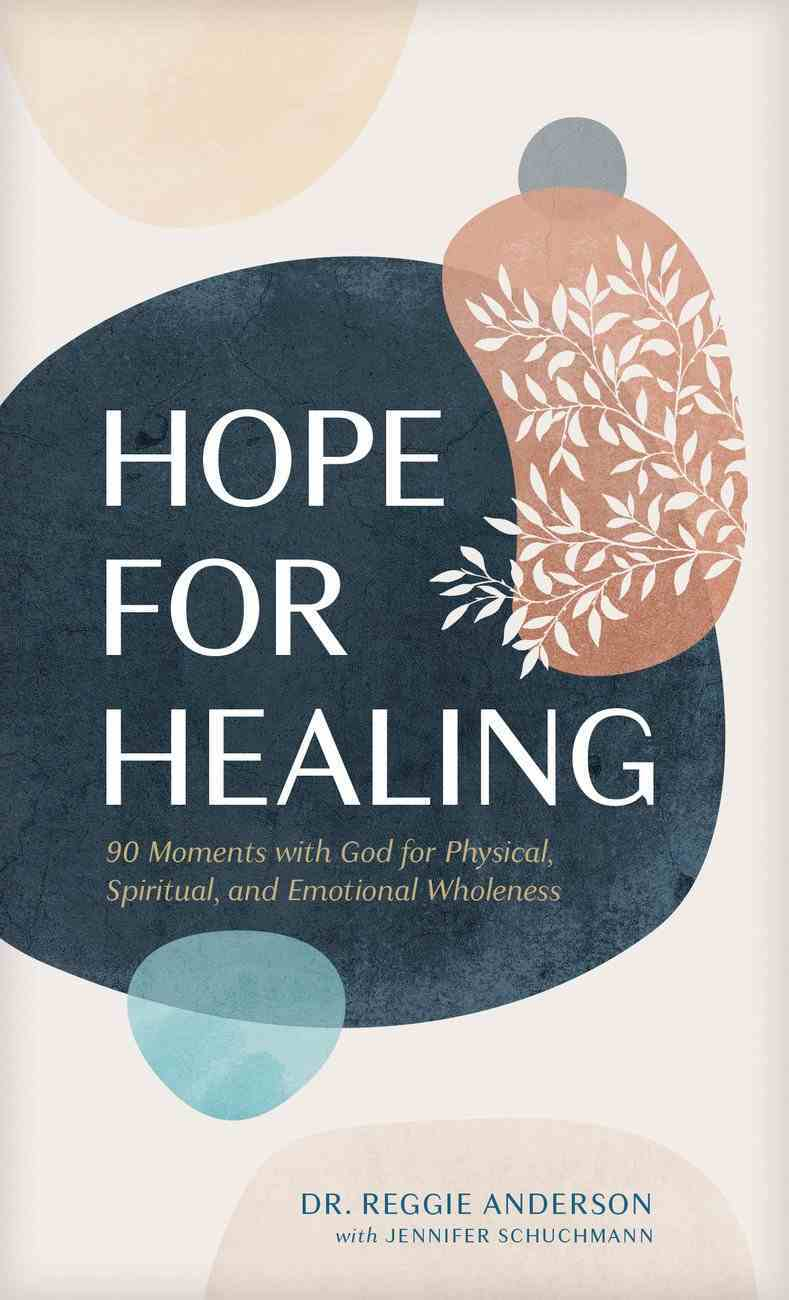 Hope For Healing: 90 Moments With God For Physical, Spiritual, and Emotional Wholeness Paperback