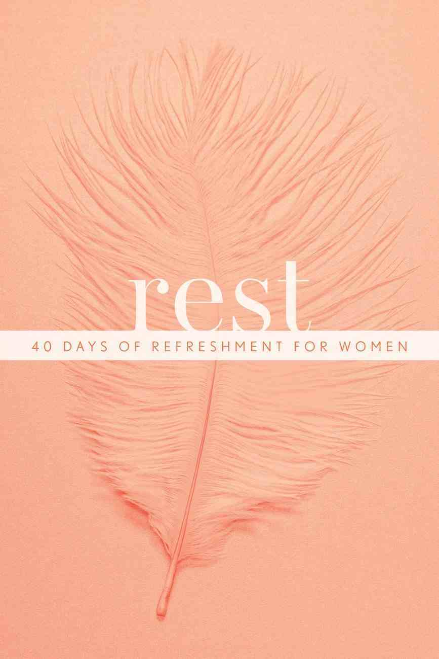 Rest: 40 Days of Refreshment For Women Paperback