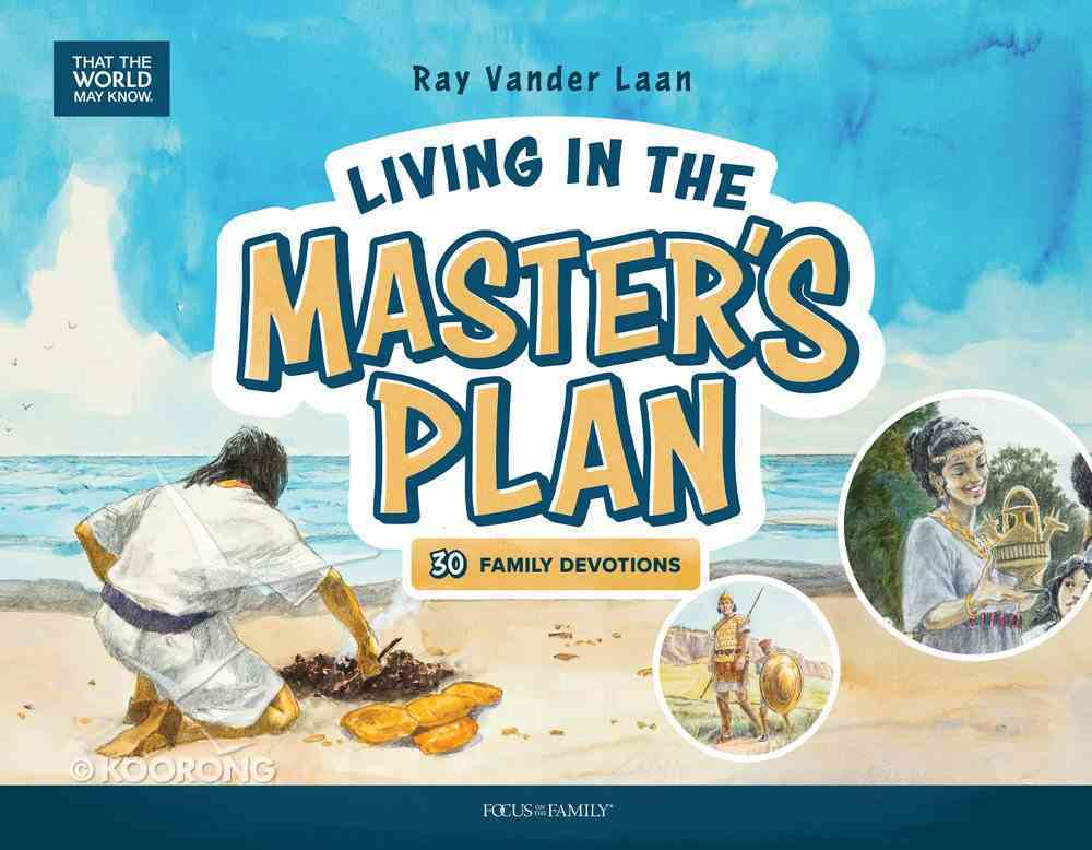 Living in the Master's Plan: 30 Family Devotions (That The World May Know Series) Hardback