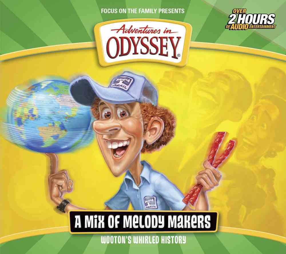 A Mix of Melody Makers (#02 in Adventures In Odyssey Wooten's Whirled History Series) CD