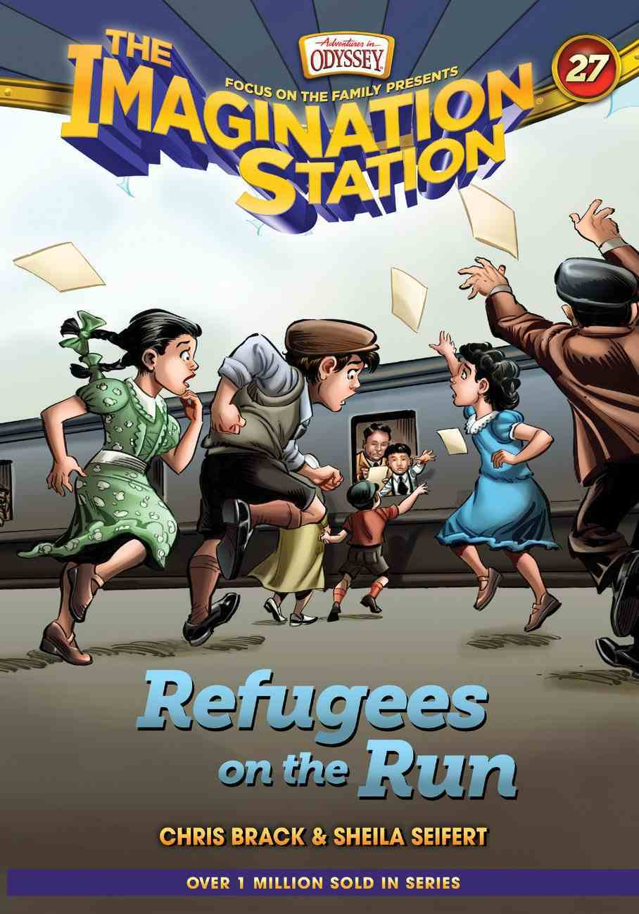Refugees on the Run (Adventures In Odyssey Imagination Station (Aio) Series) Hardback