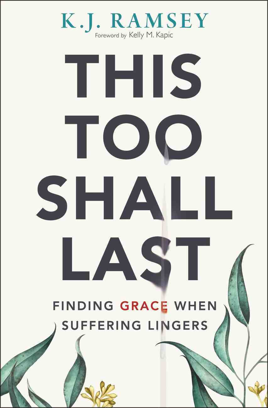 This Too Shall Last: Finding Grace When Suffering Lingers Paperback