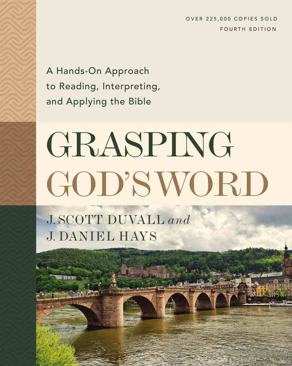 Grasping God's Word: A Hands-On Approach to Reading, Interpreting, and Applying the Bible (4th Edition) Hardback