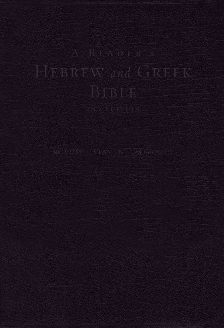 A Reader's Hebrew and Greek Bible: Second Edition Hardback