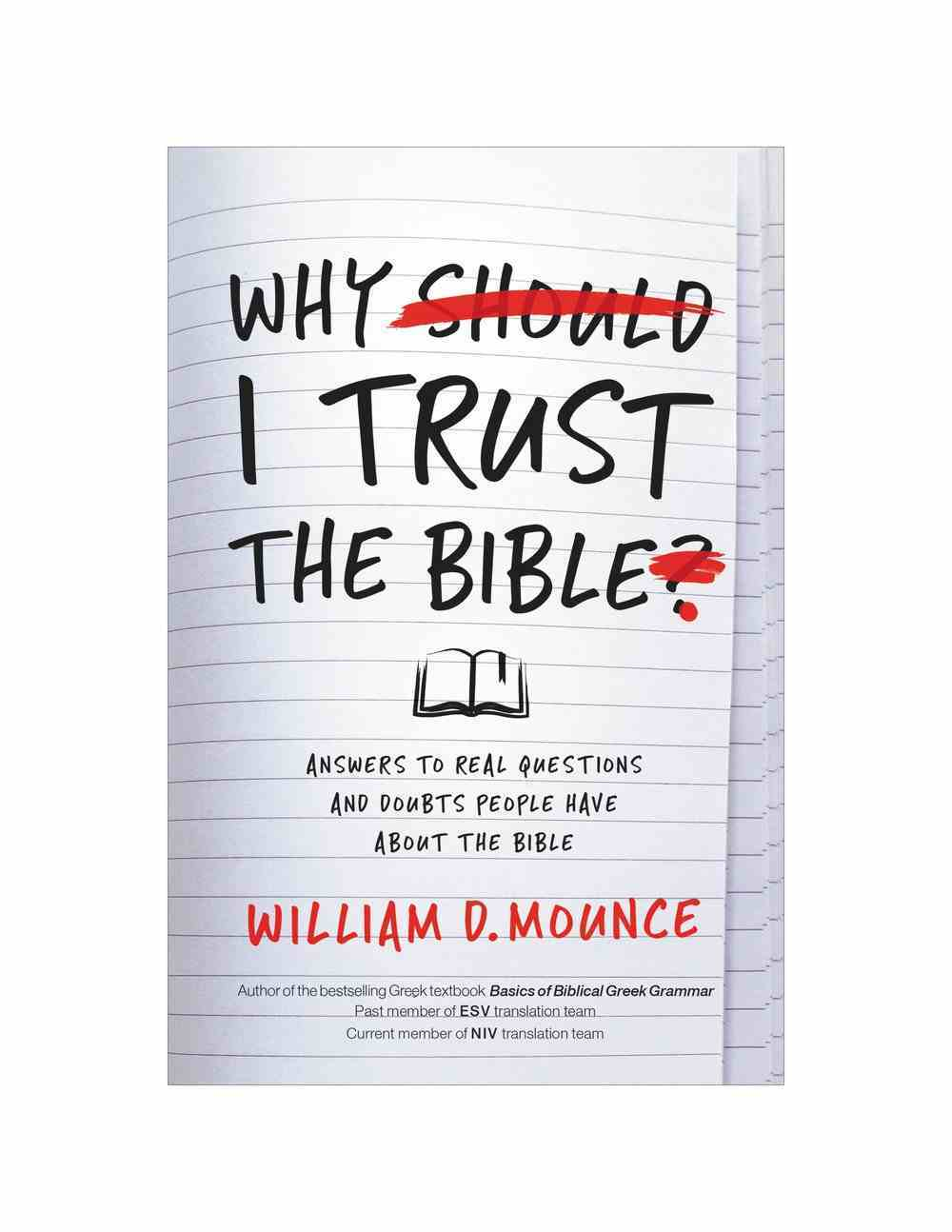 Why I Trust the Bible: Answers to Real Questions and Doubts People Have About the Bible Paperback