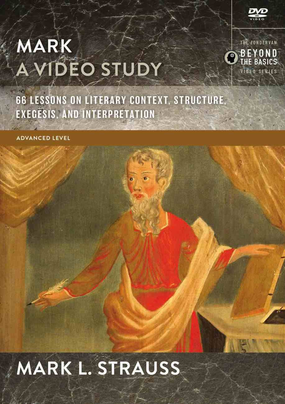Mark : 66 Lessons on Literary Context, Structure, Exegesis, and Interpretation (Video Study) (Zondervan Beyond The Basics Video Series) DVD