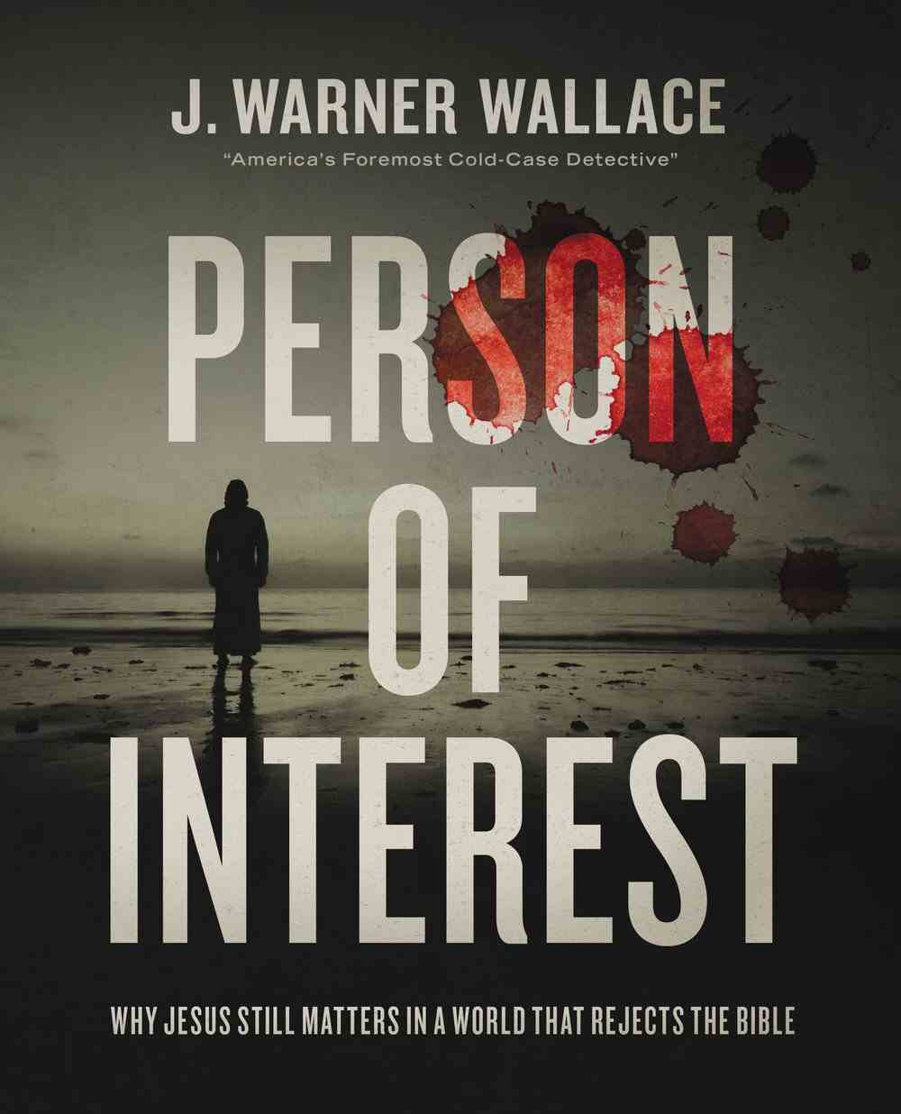 Person of Interest: Why Jesus Still Matters in a World That Rejects the Bible Paperback