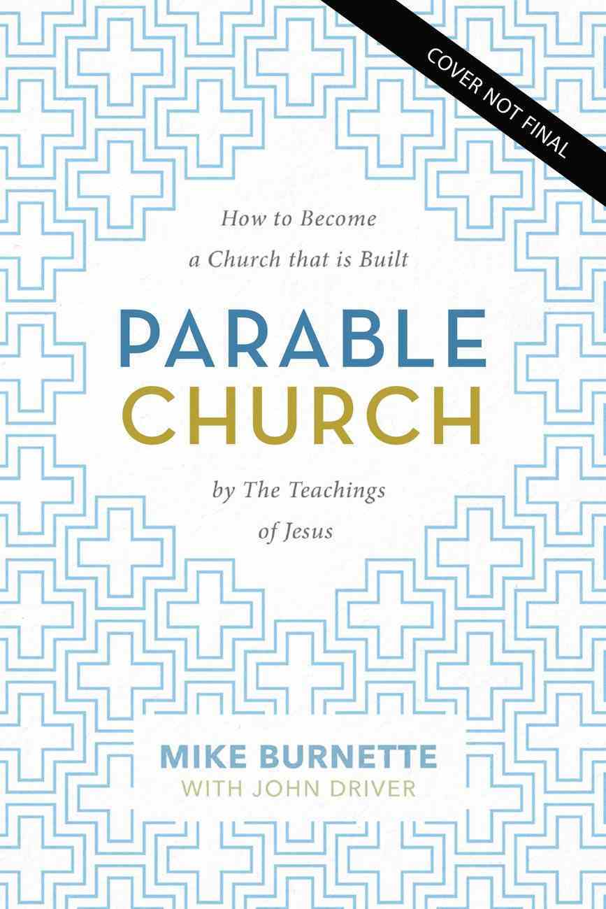 Parable Church: How the Teachings of Jesus Shape the Culture of Our Faith Paperback