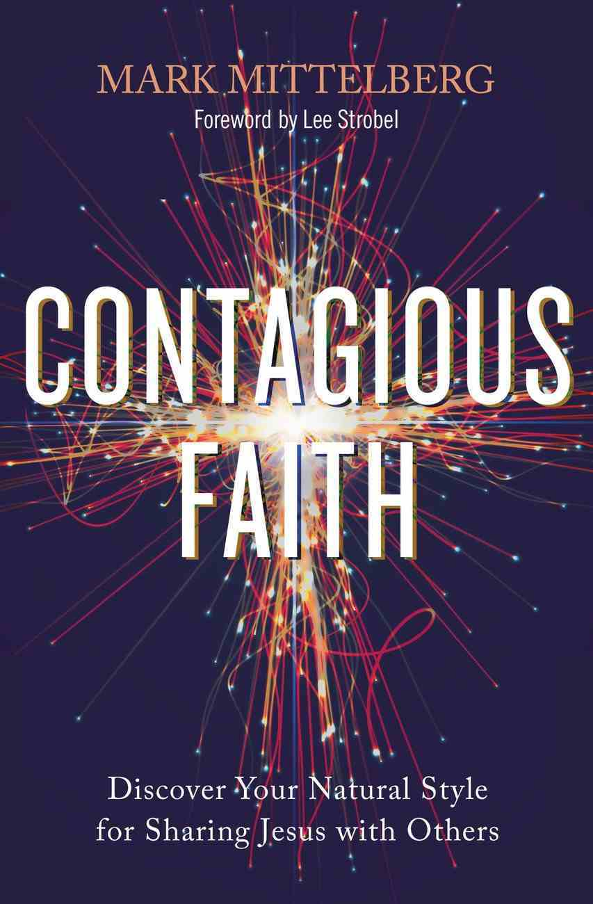 Contagious Faith: Discover Your Natural Style For Sharing Jesus With Others Paperback