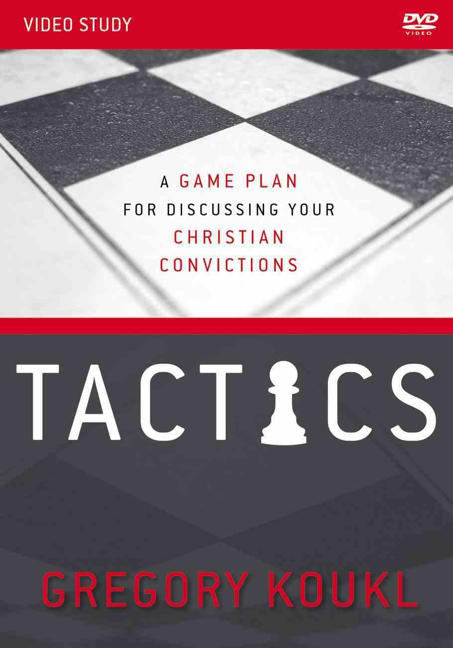 Tactics: A Game Plan For Discussing Your Christian Convictions (Video Study) DVD