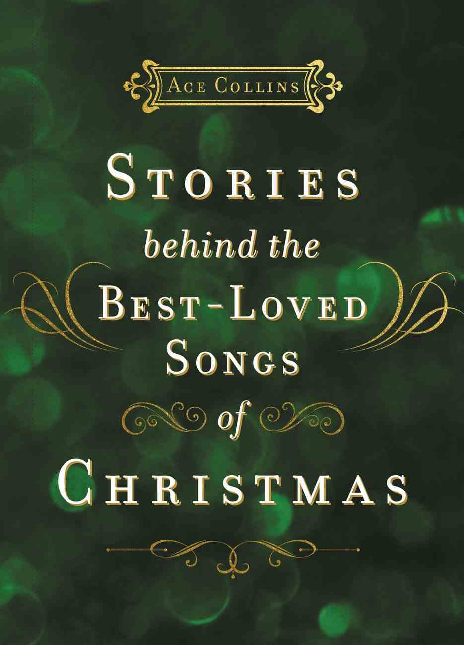 Stories Behind the Best-Loved Songs of Christmas Hardback