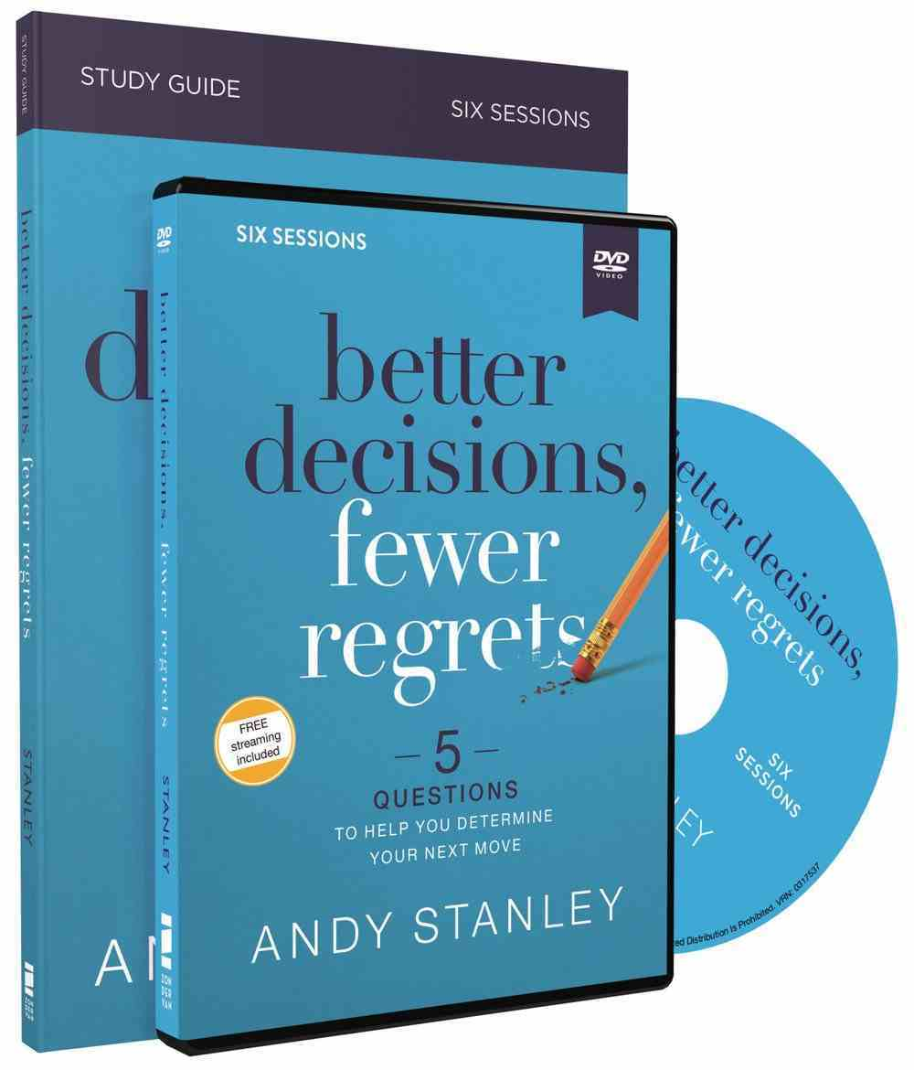 Better Decisions, Fewer Regrets: 5 Questions to Help You Make the Right Choice (Study Guide And Dvd) Pack