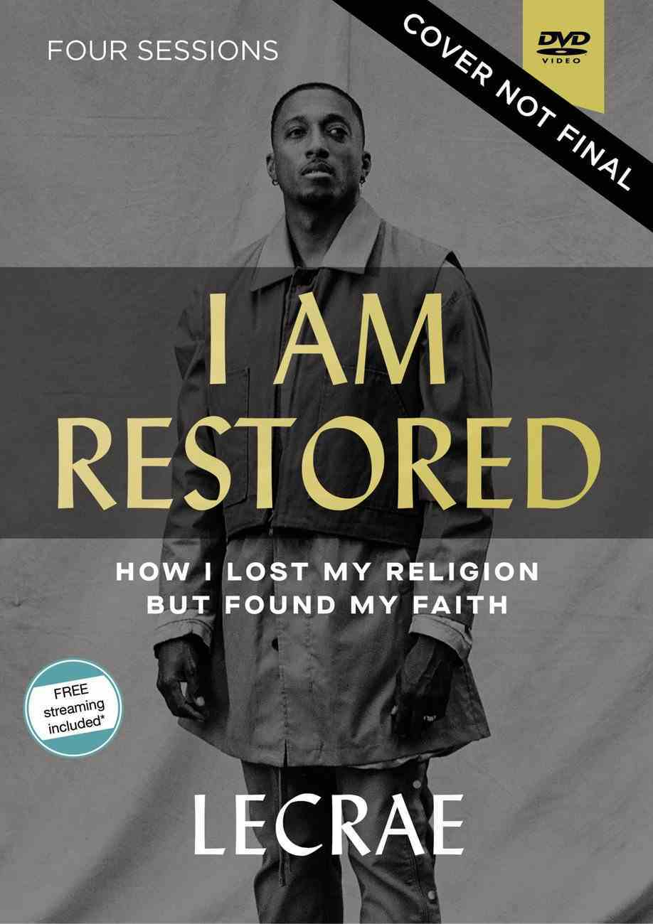 I Am Restored: How I Lost My Religion But Found My Faith (Video Study) DVD