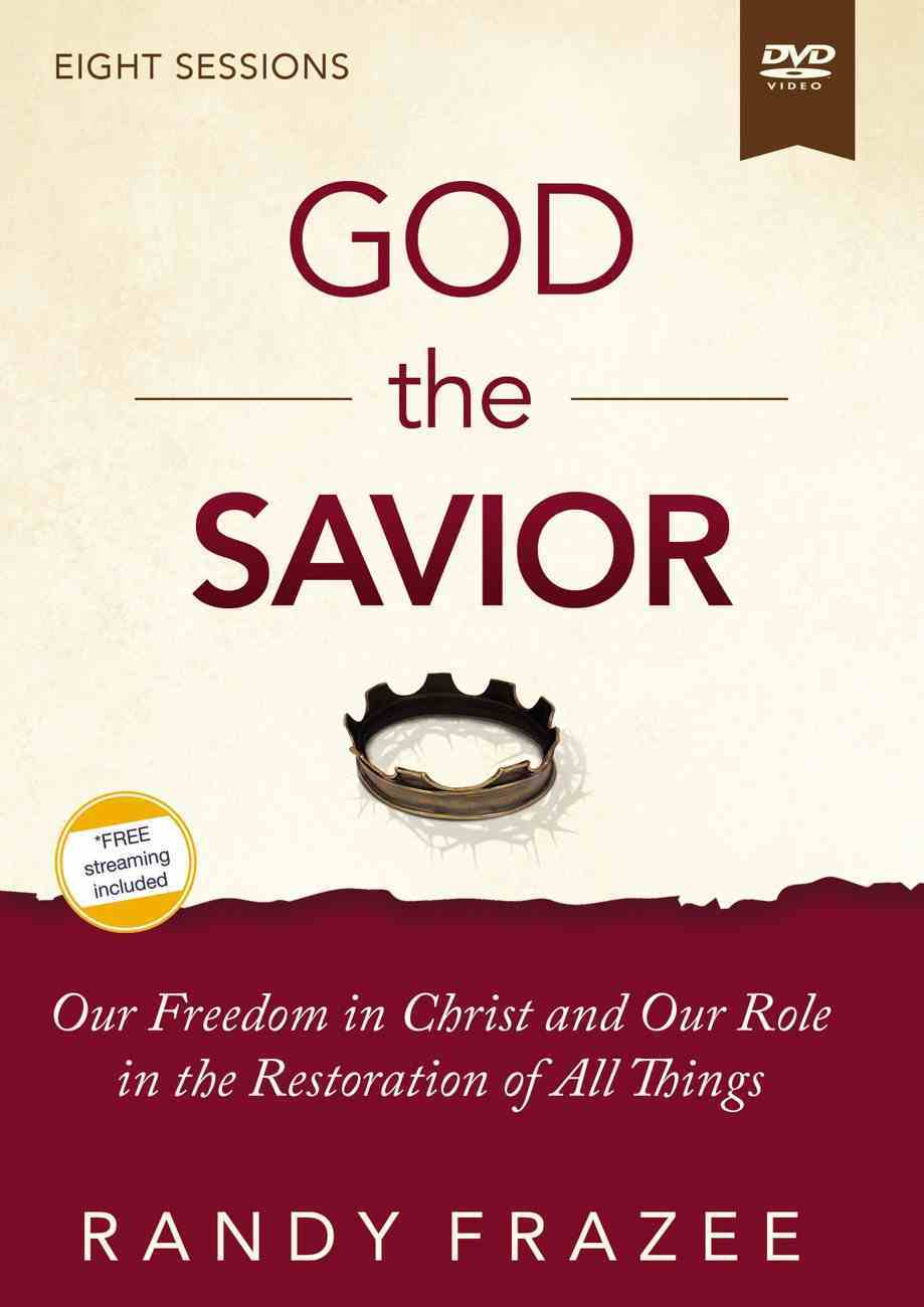 The Story of God the Savior: Our Freedom in Christ and Our Role in the Restoration of All Things (Video Study) DVD