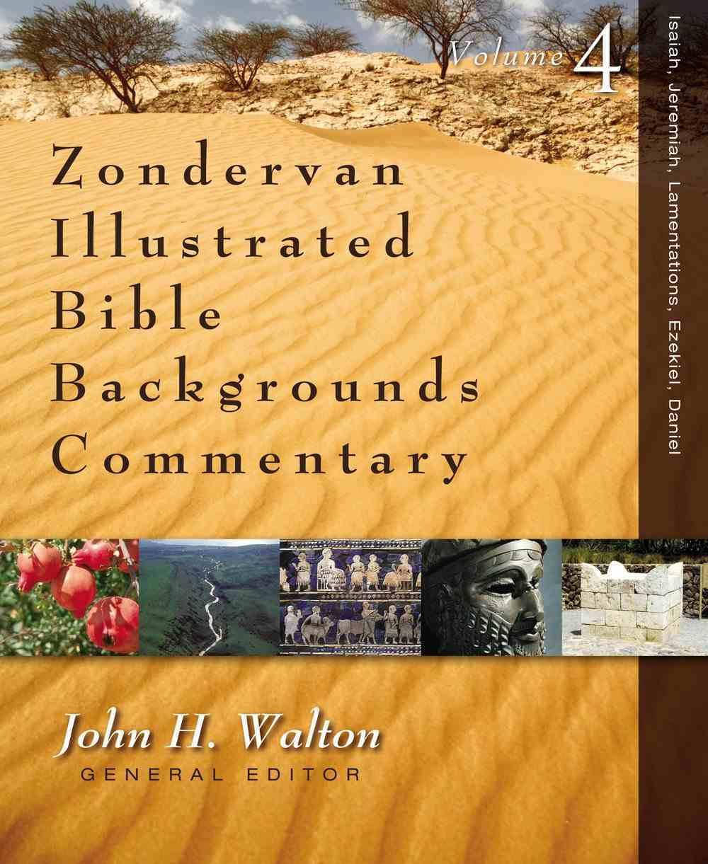 Isaiah, Jeremiah, Lamentations, Ezekiel, Daniel (Zondervan Illustrated Bible Backgrounds Commentary Series) Hardback
