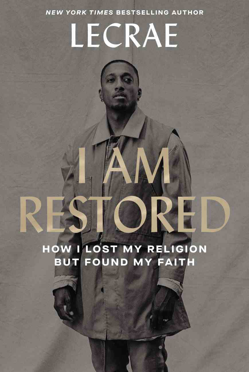 I Am Restored: How I Lost My Religion But Found My Faith Hardback