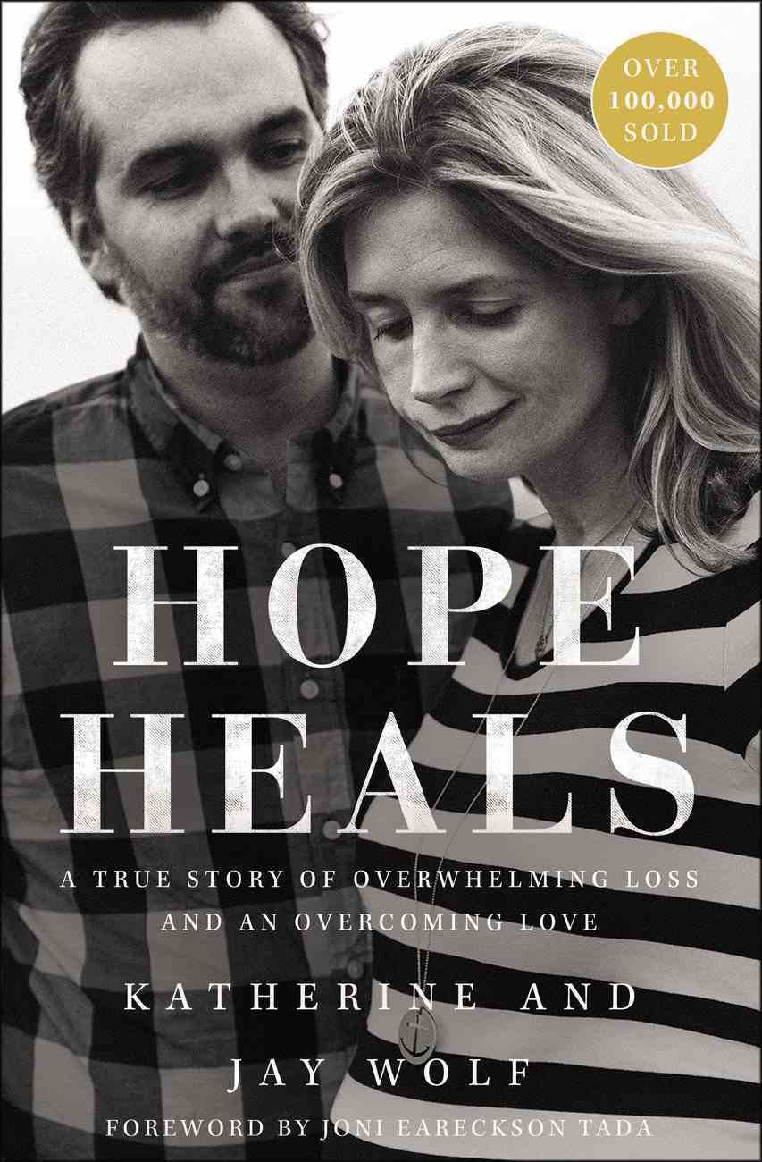 Hope Heals: A True Story of Overwhelming Loss and An Overcoming Love Paperback
