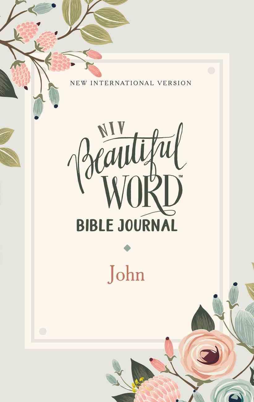 NIV Beautiful Word Bible Journal John Paperback