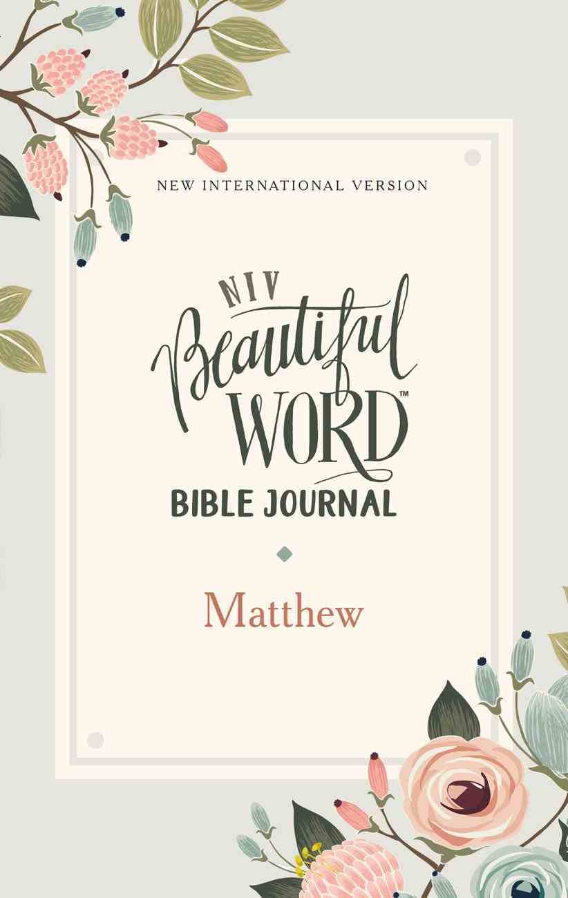 NIV Beautiful Word Bible Journal Matthew Paperback