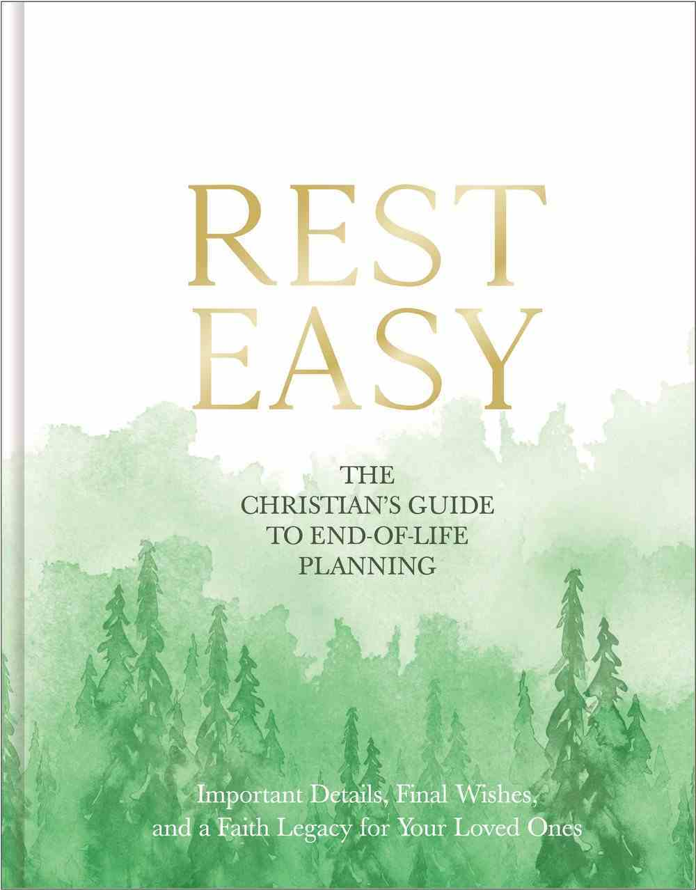 Rest Easy: The Christian's Guide to End-Of-Life Planning Hardback
