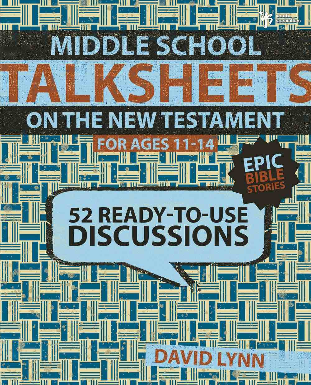 Middleschool Talksheets: 52 Ready to Use New Testament Discussions Paperback