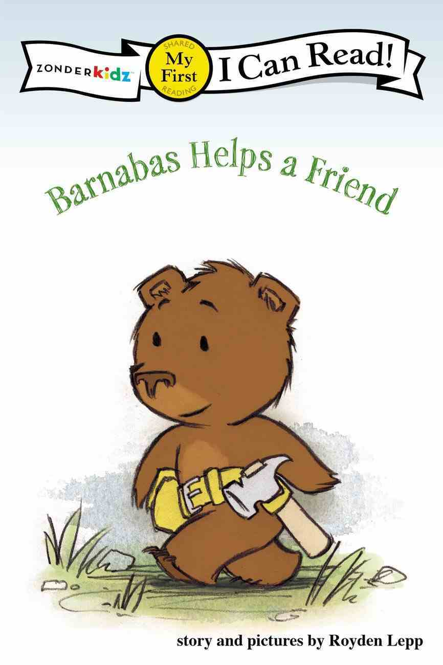 Barnabas Helps a Friend (My First I Can Read! Series) Paperback
