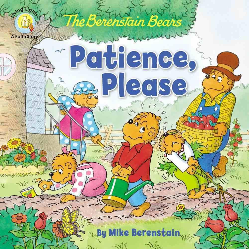 The Berenstain Bears Patience, Please (The Berenstain Bears Series) Paperback