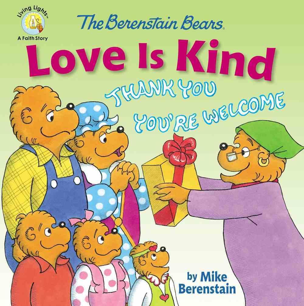 The Berenstain Bears Love is Kind (The Berenstain Bears Series) Paperback