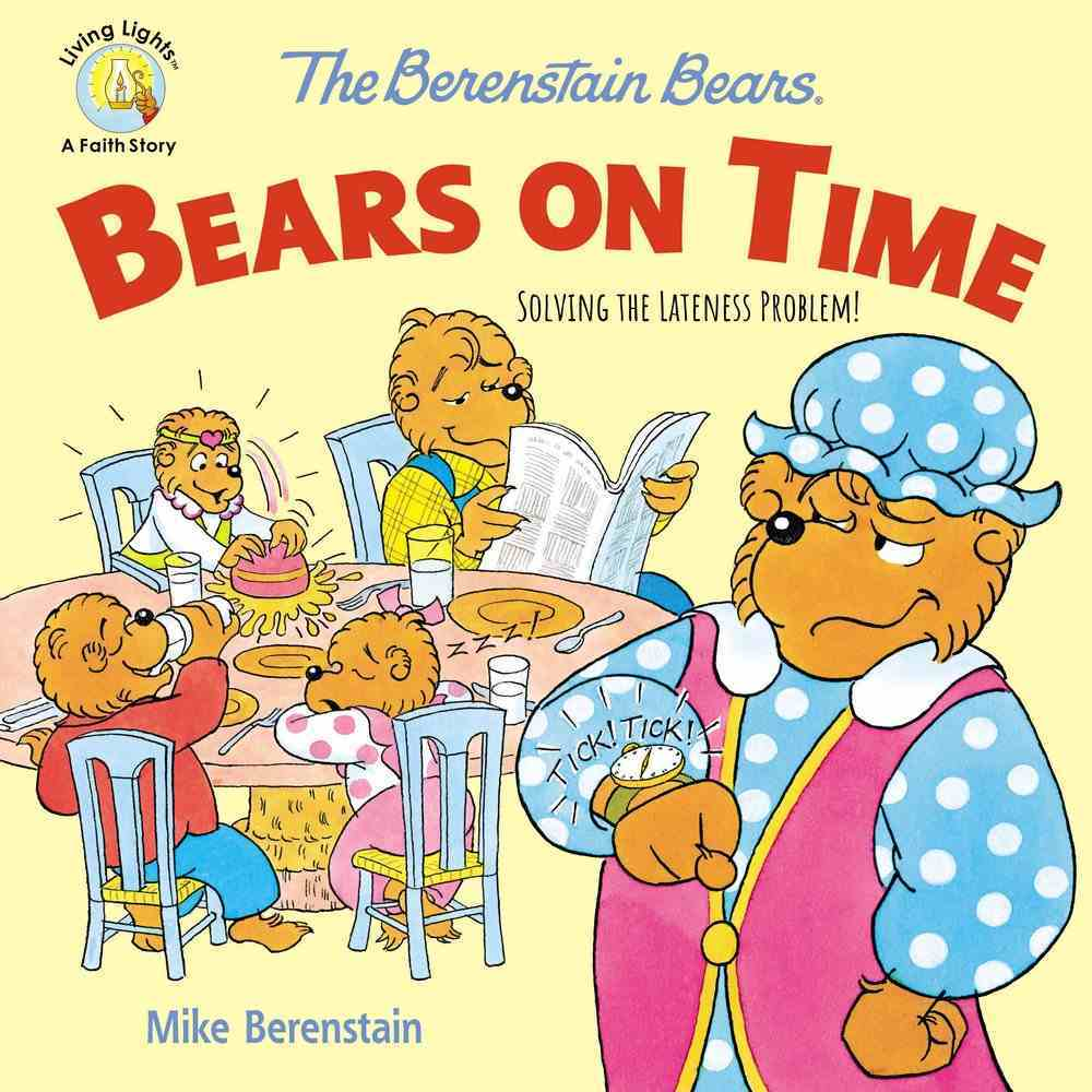 Bears on Time: Solving the Lateness Problem! (The Berenstain Bears Series) Paperback