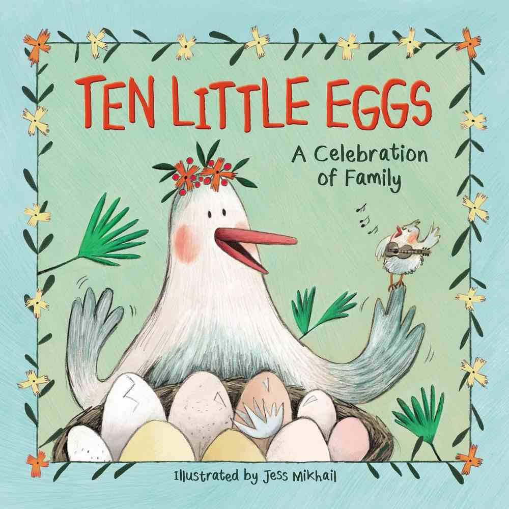 Ten Little Eggs: A Celebration of Family Hardback