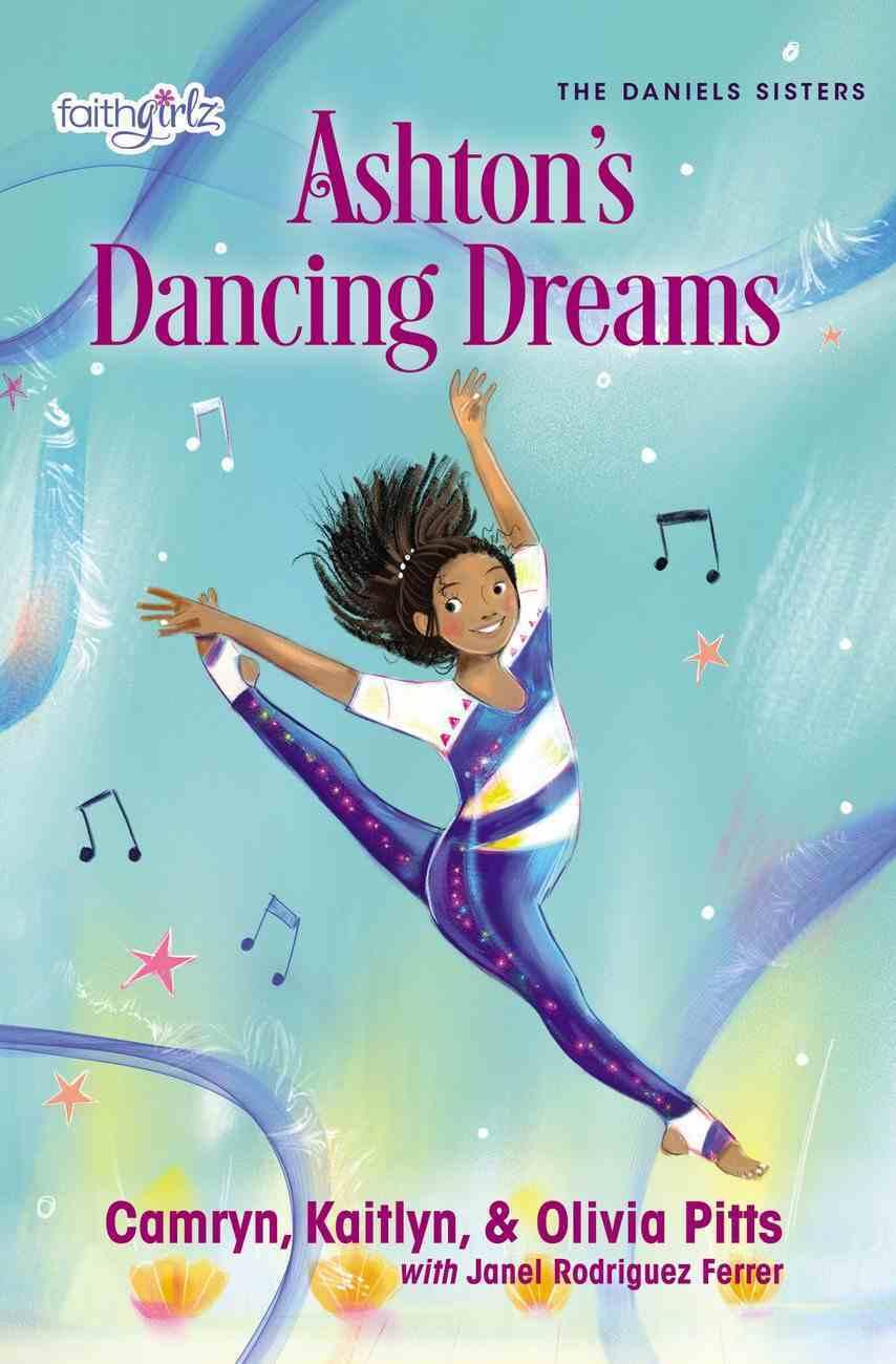 Ashton's Dancing Dreams (#02 in Faithgirlz! Daniels Sisters Series) Paperback