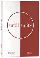 Until Unity Paperback