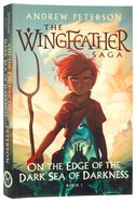 On the Edge of the Dark Sea of Darkness (#01 in The Wingfeather Saga Series) Paperback