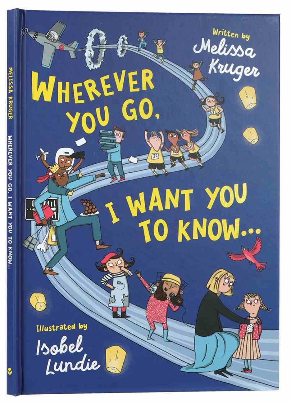 Wherever You Go, I Want You to Know Hardback
