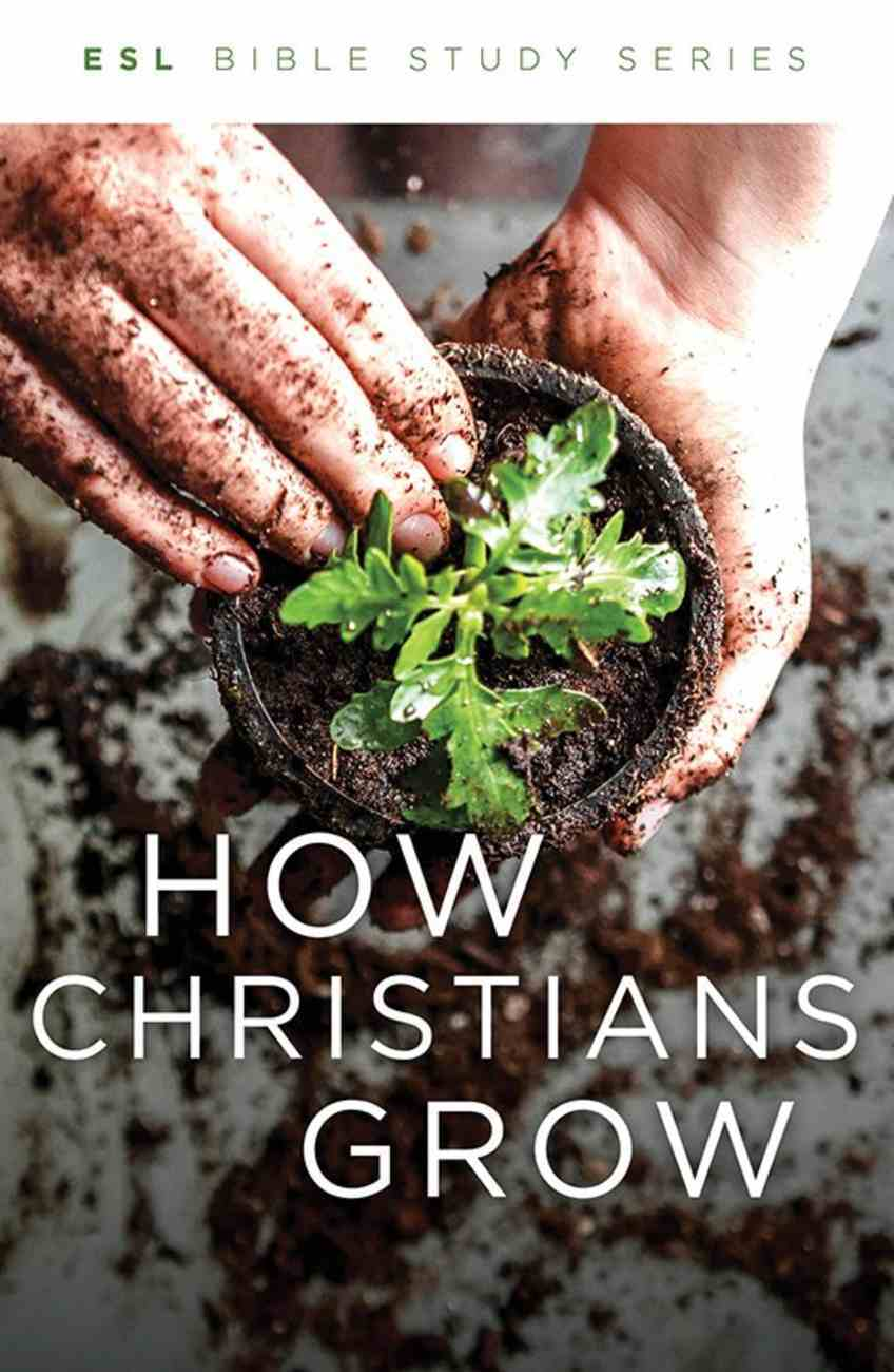 Slbs: How Christians Grow - a Basic Discipleship Text For Esl Learners (English As Second Language Bible Study Series) Paperback