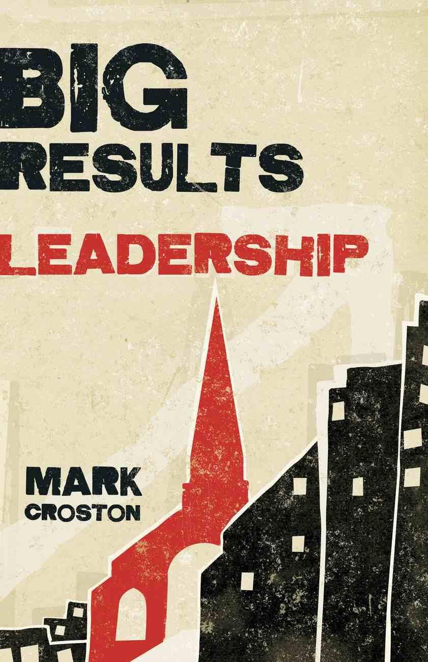 Big Results Leadership Paperback
