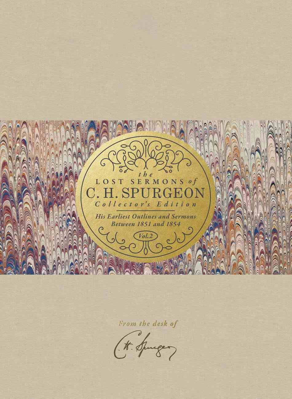 His Earliest Outlines and Sermons Between 1851 and 1854 (#02 in Lost Sermons Of C H Spurgeon Collectors Ed. Series) Hardback