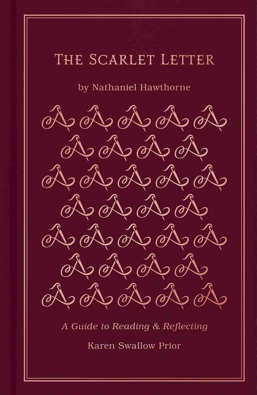 Scarlet Letter, The: A Guide to Reading and Reflecting (Read And Reflect With The Classics Series) Hardback