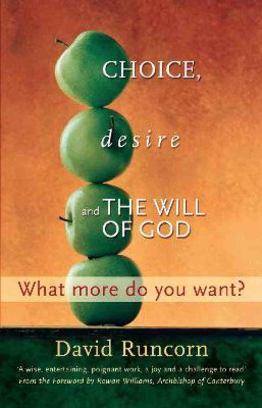Choice, Desire and the Will of God Paperback