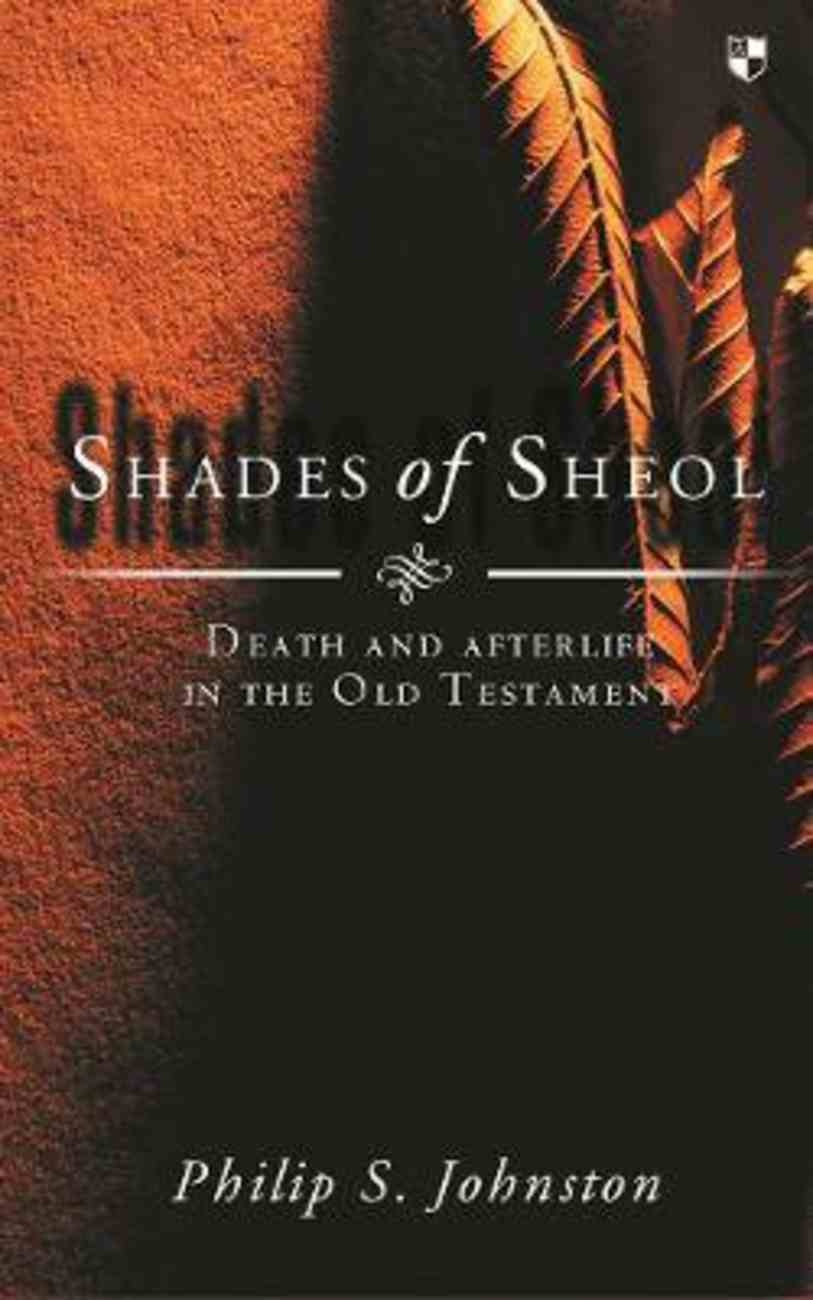 Shades of Sheol: Death and Afterlife in the Old Testament Paperback