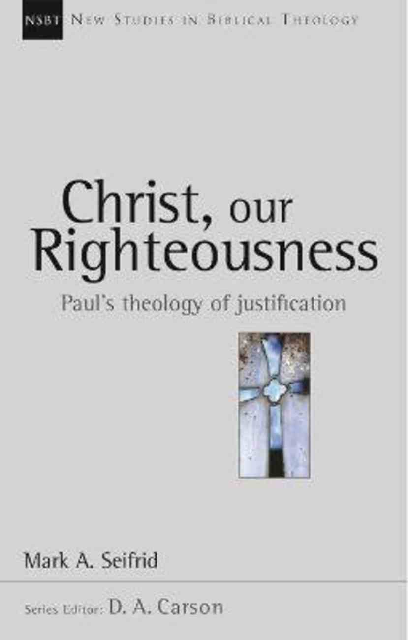 Christ Our Righteousness (New Studies In Biblical Theology Series) Paperback