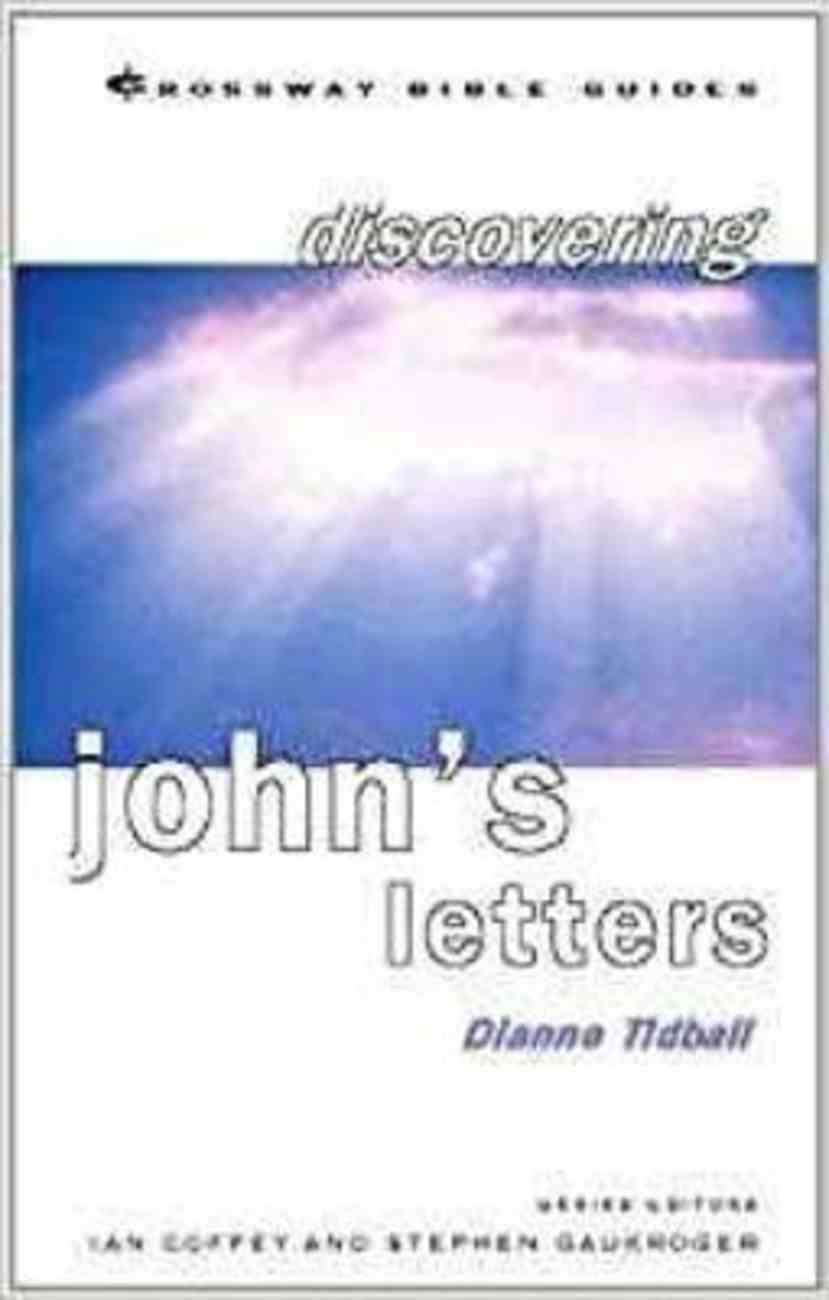 Discovering John's Letters (Crossway Bible Guides Series) Paperback