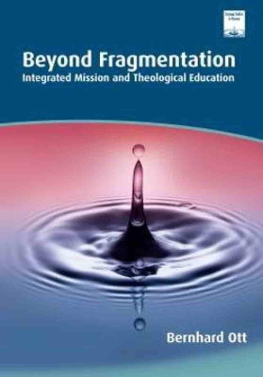 Beyond Fragmentation (Regnum Studies In Mission Series) Paperback