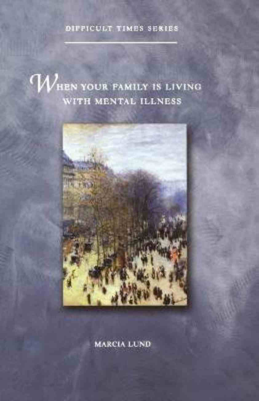 When Your Family is Living With Mental Illness Paperback