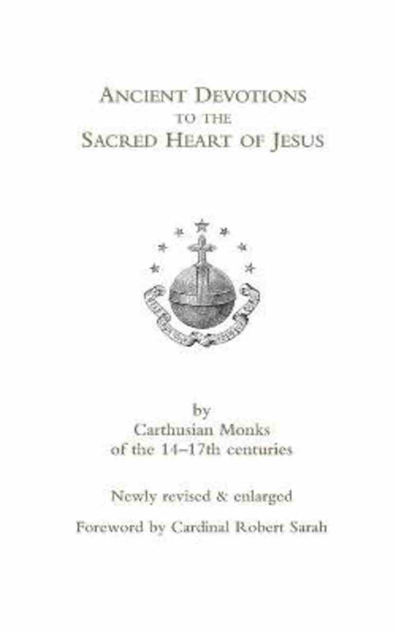 Ancient Devotions to the Sacred Heart of Jesus: By Carthusian Monks of the 14-17Th Centuries Paperback