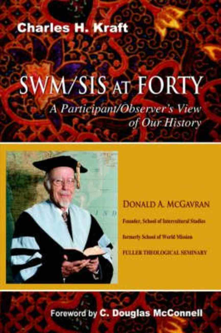 Swm/Sis At Forty: A Participants/Observer's View of Our History Paperback