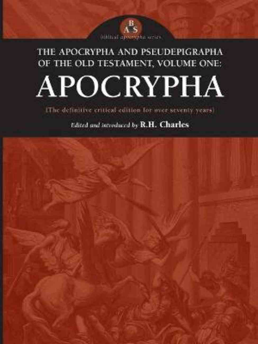 Apocrypha (#01 in The Apocrypha And Pseudepigrapha Of The Old Testament Series) Paperback