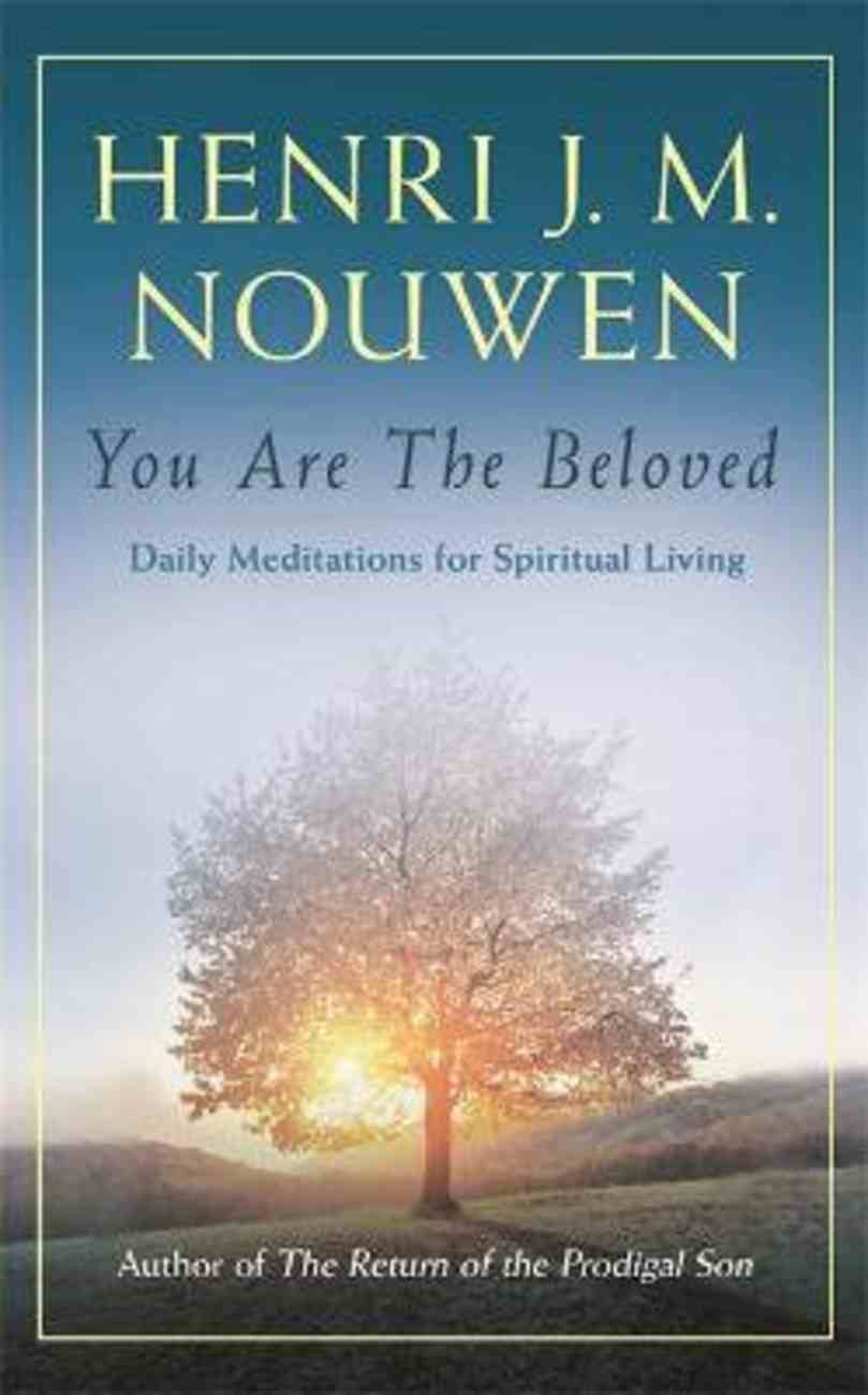 You Are the Beloved: Daily Meditations For Spiritual Living PB (Smaller)
